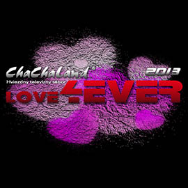 ChaChaLand 2013 LOVE4EVER